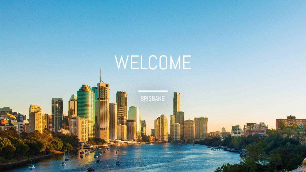Welcome - Brisbane